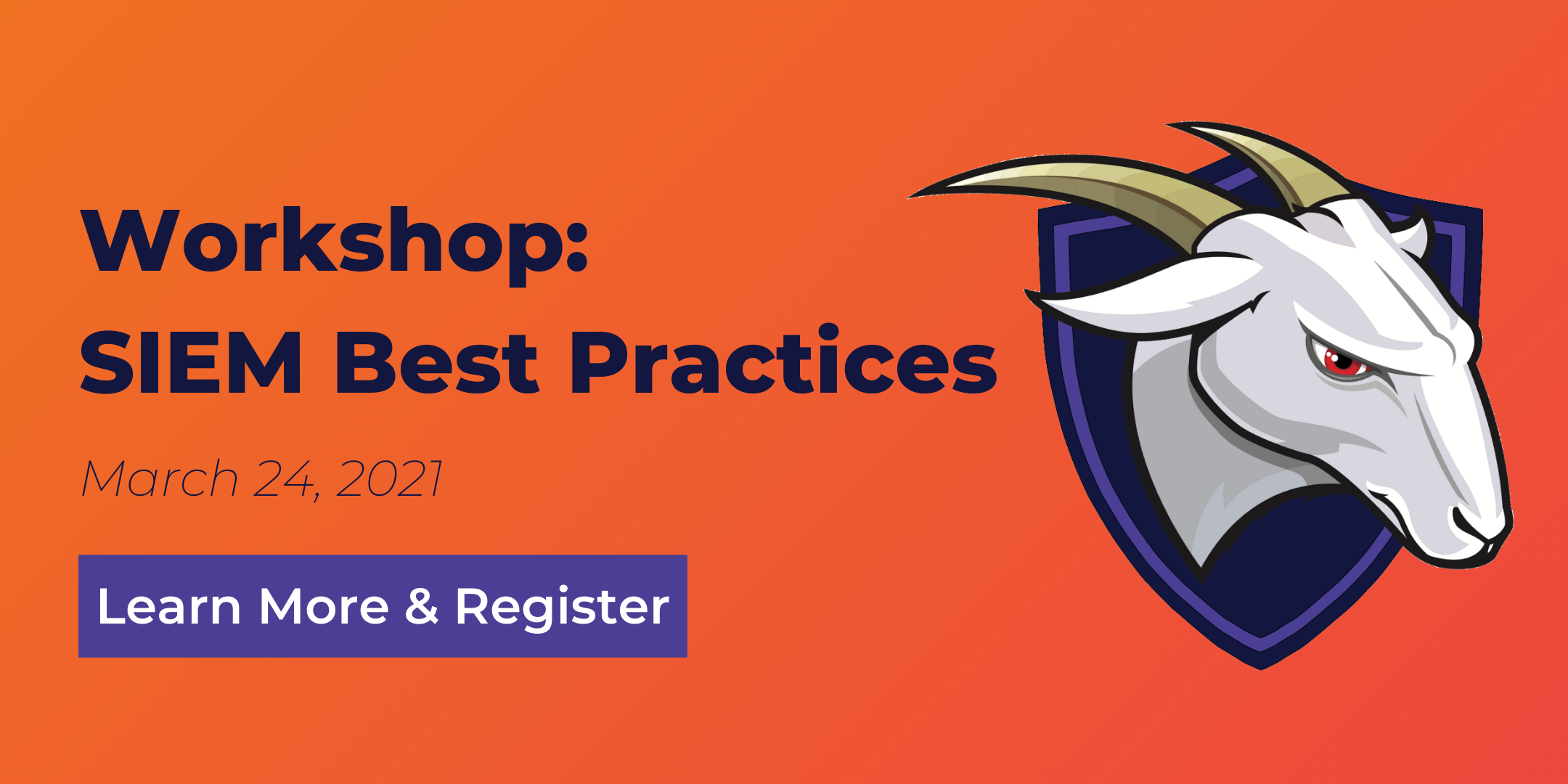 SIEM Best Practices Workshop. March 24, 2021. Learn more and register.